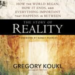 The Story of Reality by  Gregory Koukl audiobook