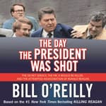 The Day the President Was Shot by  Bill O'Reilly audiobook