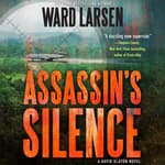 Assassin's Silence by  Ward Larsen audiobook