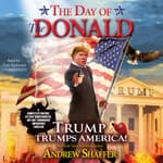The Day of the Donald by  Andrew Shaffer audiobook
