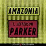 Amazonia by  T. Jefferson Parker audiobook
