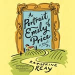 A Portrait of Emily Price by  Katherine Reay audiobook