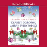 Dearest Dorothy, Merry Everything! by  Charlene Baumbich audiobook