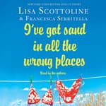 I've Got Sand In All the Wrong Places by  Francesca Serritella audiobook