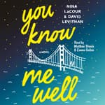 You Know Me Well by  Nina LaCour audiobook