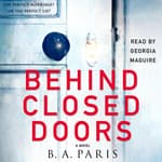 Behind Closed Doors by  B. A. Paris audiobook