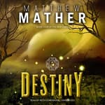 Destiny by  Matthew Mather audiobook