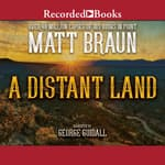 A Distant Land by  Matt Braun audiobook