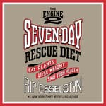 The Engine 2 Seven-Day Rescue Diet by  Rip Esselstyn audiobook