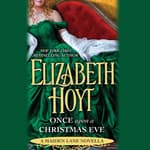 Once Upon a Christmas Eve by  Elizabeth Hoyt audiobook
