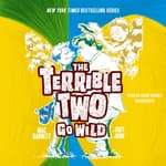 The Terrible Two Go Wild by  Mac Barnett audiobook