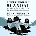 A Very English Scandal by  John Preston audiobook