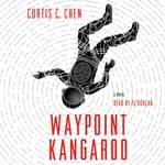 Waypoint Kangaroo by  Curtis C. Chen audiobook