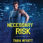 Necessary Risk by  Tara Wyatt audiobook