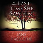 The Last Time She Saw Him by  Jane Haseldine audiobook