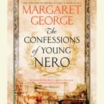 The Confessions of Young Nero by  Margaret George audiobook