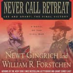 Never Call Retreat by  Newt Gingrich audiobook