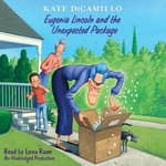Eugenia Lincoln and the Unexpected Package by  Kate DiCamillo audiobook