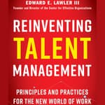 Reinventing Talent Management by  Edward E. Lawler III audiobook