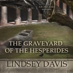 The Graveyard of the Hesperides by  Lindsey Davis audiobook
