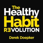 The Healthy Habit Revolution by  Derek Doepker audiobook