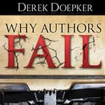 Why Authors Fail by  Derek Doepker audiobook
