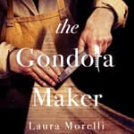The Gondola Maker by  Laura Morelli audiobook