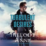Turbulent Desires by  Melody Anne audiobook
