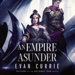 An Empire Asunder by  Evan Currie audiobook