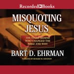 Misquoting Jesus by  Bart D. Ehrman audiobook