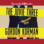 The Juvie Three by  Gordon Korman audiobook