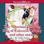 The Notorious Jumping Frog of Calaveras County and Other Stories by  Mark Twain audiobook