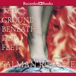 The Ground Beneath Her Feet by  Salman Rushdie audiobook