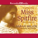 Miss Spitfire by  Sarah Miller audiobook