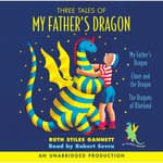 Three Tales of My Father's Dragon by  Ruth Stiles Gannett audiobook