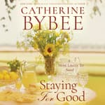 Staying For Good by  Catherine Bybee audiobook