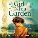 The Girl from the Tea Garden by  Janet MacLeod Trotter audiobook