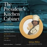 The President's Kitchen Cabinet by  Adrian Miller audiobook
