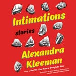 Intimations by  Alexandra Kleeman audiobook