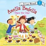 Amelia Bedelia Takes the Cake by  Herman Parish audiobook