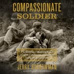 Compassionate Soldier by  Jerry Borrowman audiobook