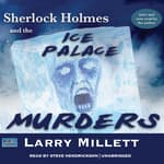 Sherlock Holmes and the Ice Palace Murders by  Larry Millett audiobook