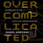 Overcomplicated by  Samuel Arbesman audiobook