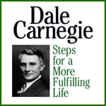 Steps for a More Fulfilling Life by  Dale Carnegie audiobook