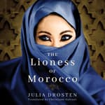 The Lioness of Morocco by  Julia Drosten audiobook