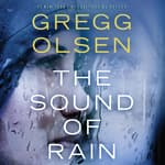 The Sound of Rain by  Gregg Olsen audiobook