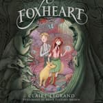 Foxheart by  Claire Legrand audiobook