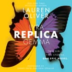 Replica by  Lauren Oliver audiobook