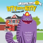 Itty Bitty Kitty: Firehouse Fun by  Joan Holub audiobook