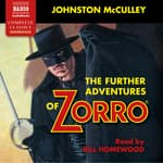 The Further Adventures of Zorro by  Johnston McCulley audiobook
